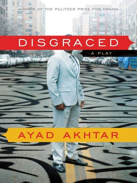 disgrace summary Disgraced summary & study guide ayad akhtar this study guide consists of approximately 39 pages of chapter summaries, quotes, character analysis, themes, and more - everything you need to sharpen your knowledge of disgraced.