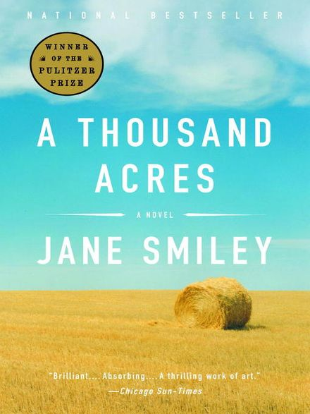 """a thousand acres summary A thousand acres is a """"classic novel"""" in at least one sense: it's carefully crafted, traditional realist fiction of a very high order it's a model novel, the kind that should be, and is."""
