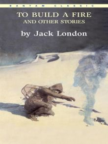 intellect vs instinct build fire jack london Intellect vs instinct in the story to build a fire by jack london, the main character seems to be overly confident in himself the man does not listen to the old-timer's advice and he does not adequately prepare himself for the journey.