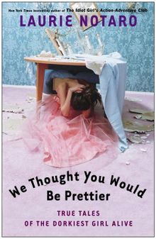 Search results for laurie notaro los angeles public library we thought you would be prettier ebook fandeluxe Document