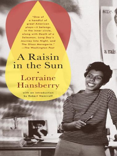 """an insight in lorraine hansberrys life though the characters of her play a raisin in the sun Lorraine hansberry was the first african-american woman to have a play produced on broadway, with """"a raisin in the sun"""" credit credit david attie by salamishah tillet jan 12, 2018."""