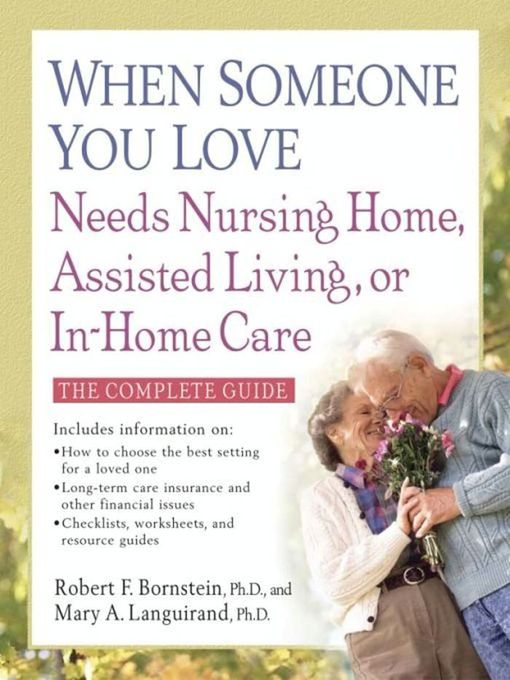When Someone You Love Needs Nursing Home, Assisted Living, or In-Home Care - eBook