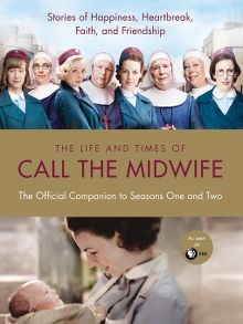 The Life and Times of Call the Midwife - ebook