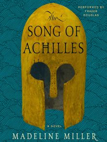 The Song of Achilles - Audiobook