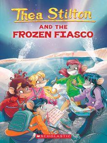 Thea Stilton And The Frozen Fiasco