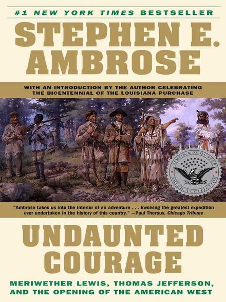critical review of undaunted courage He was a longtime professor of history at the university of new orleans and the author of many bestselling volumes of american history, including undauntd courage (1996) early years ambrose was born to rosepha trippe ambrose and stephen hedges ambrose.