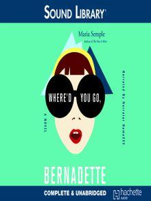 Where'd You Go, Bernadette - Audiobook