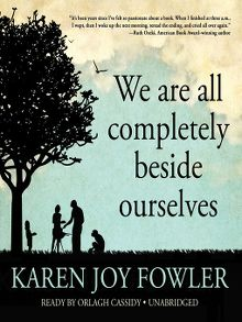 We Are All Completely Beside Ourselves - Audiobook