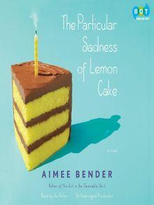 The Particular Sadness of Lemon Cake - Audiobook