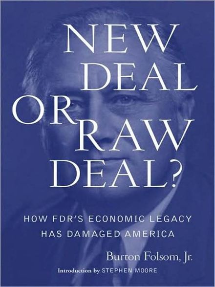 new deal or raw deal thesis Buron folsom talked about his book new deal or raw deal:how fdr's economic legacy has damaged america (simon and schuster threshold editions november 4, 2008) he contends that fdr's new.