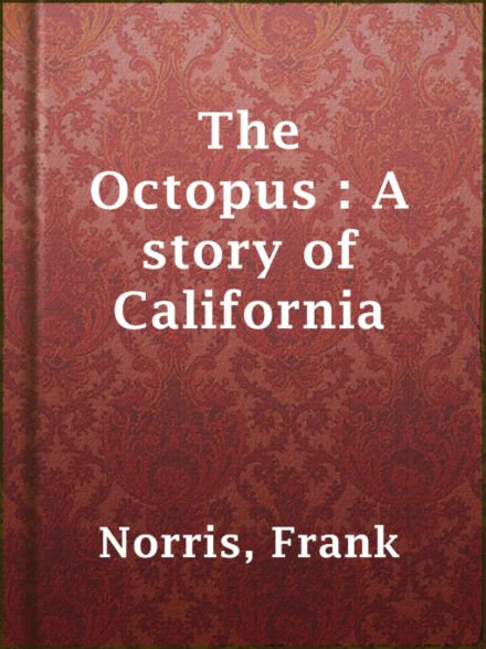 a description of the history of california in the story the octopus A california two-spot octopus, or octopus bimaculoides  and sometimes dubious, history of scientists dosing animals with psychoactive drugs  the story must be told.