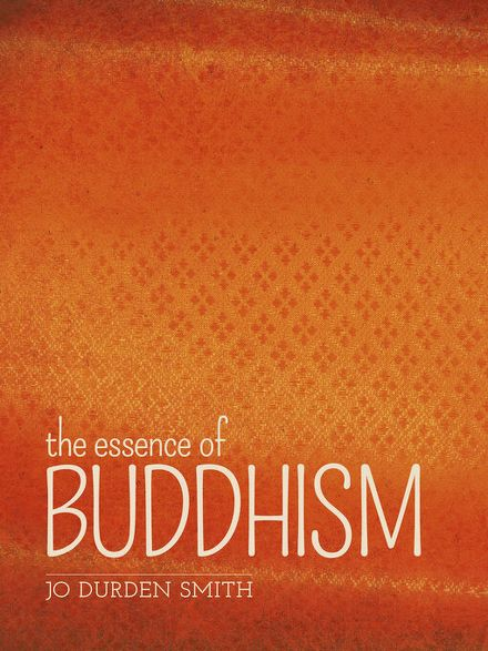 the essense of buddhism Nichiren buddhism is a branch of mahayana buddhism based on the teachings of the 13th-century japanese buddhist priest nichiren (1222-1282) and is one of the kamakura buddhism schools.