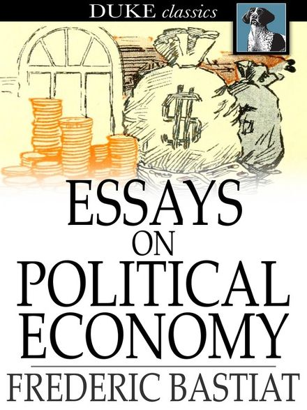 essay about politics and economics The center for political and economic thought is an interdisciplinary public affairs institution of saint vincent college it sponsors research and education programs, primarily in the fields of politics, economics and moral-cultural affairs.