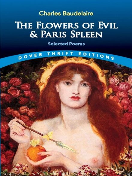 book analysis the flowers of evil Analysis a confession of hopes, dreams, failures, and sins, the flowers of evil attempts to extract beauty from the malignant unlike traditional poetry that relied on the serene beauty of the natural world to convey emotions, baudelaire felt that modern poetry must.