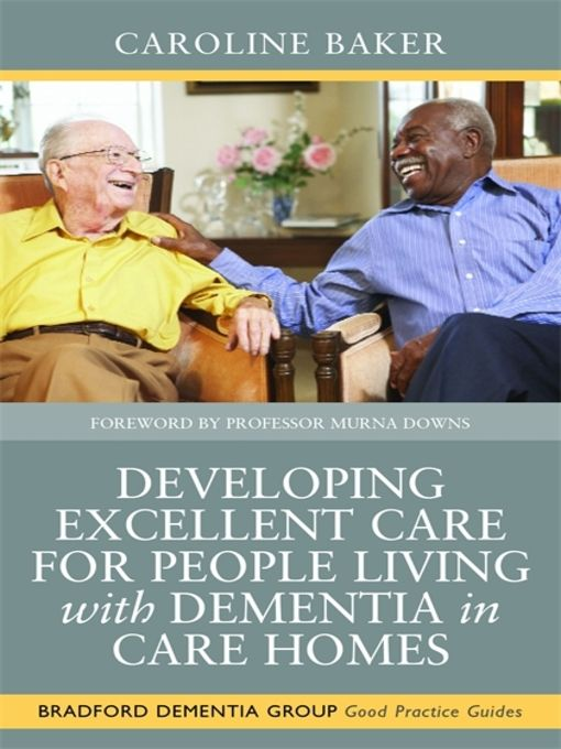 Developing Excellent Care for People Living with Dementia in Care Homes - eBook