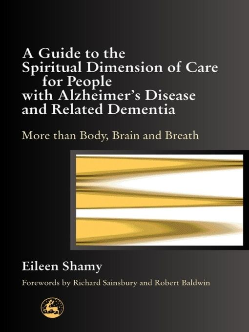 A Guide to the Spiritual Dimension of Care for People with Alzheimer's Disease and Related Dementia - eBook