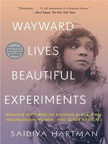 Wayward Lives, Beautiful Experiments - ebook