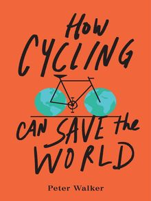 How Cycling Can Save the World - ebook