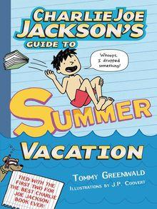 Charlie Joe Jackson's Guide to Summer Vacation - ebook