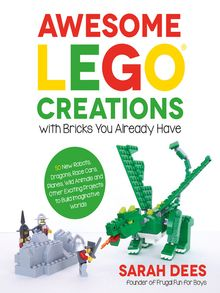 Awesome LEGO Creations with Bricks You Already Have - ebook