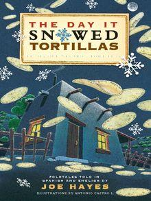 The Day It Snowed Tortillas / El día que nevó tortilla - ebook