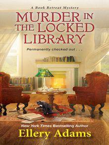 Murder in the Locked Library by Ellery Adams